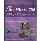 Adobe After Effects CS6 Digital Classroom [With CDROM]